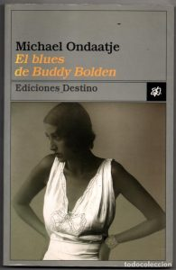 El Blues de Buddy Bolden, de Michael Ondaatje